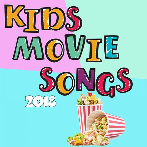 Kids Movie Songs 2018 von Various Artists