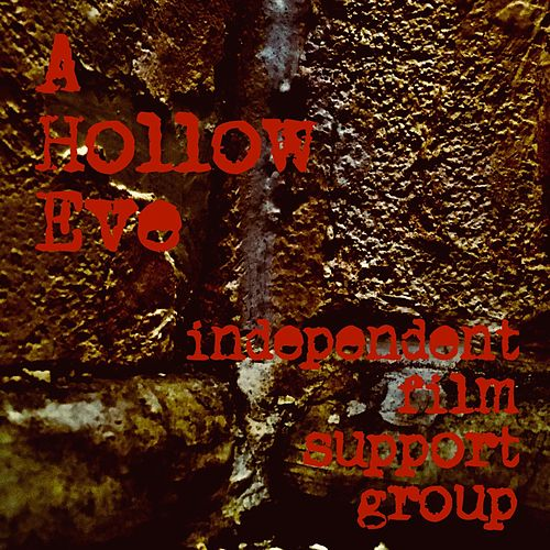 A Hollow Eve by Independent Film Support Group
