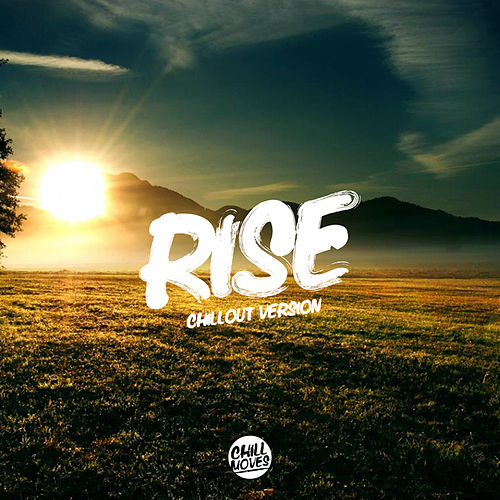 Rise (Chill Out Version) by Lady Tanaka