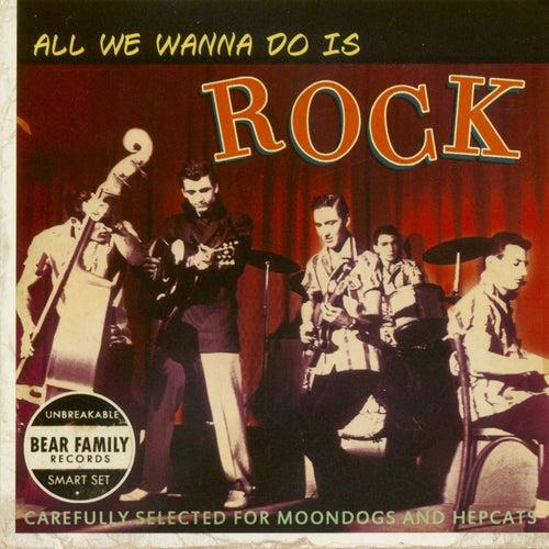 All We Wanna Do Is Rock de Various Artists