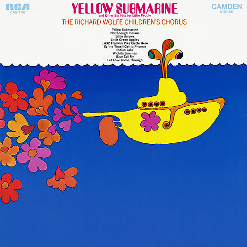 Yellow Submarine and Other Big Hits for Little People de The Richard Wolfe Children's Chorus