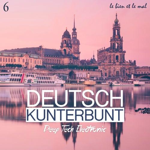 Deutsch Kunterbunt, Vol. 6 - Deep, Tech, Electronic de Various Artists