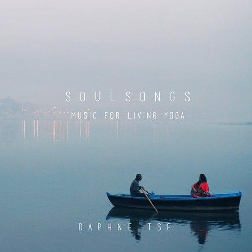 Soulsongs: Music for Living Yoga by Daphne Tse