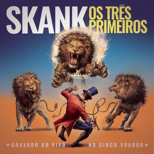Os Três Primeiros (Ao Vivo) de Skank