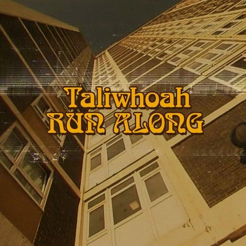 Run Along by Taliwhoah