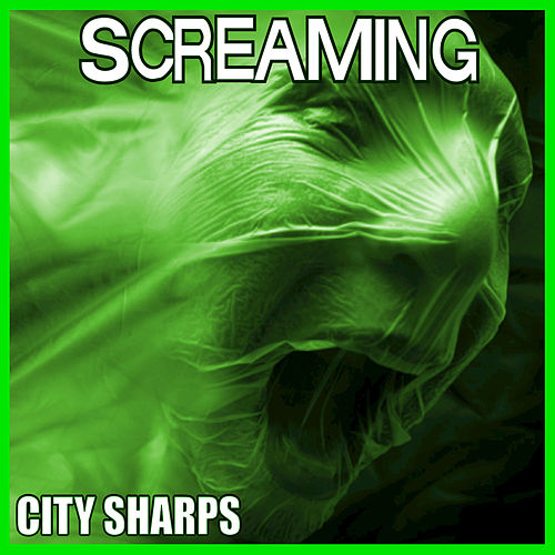 Screaming by City Sharps