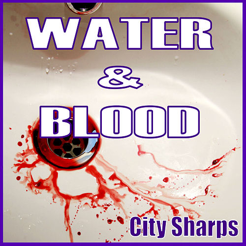 Water & Blood by City Sharps