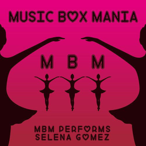 MBM Performs Selena Gomez de Music Box Mania
