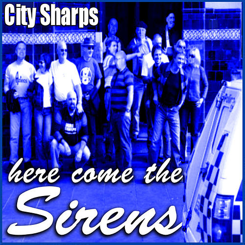 Here Come the Sirens de City Sharps