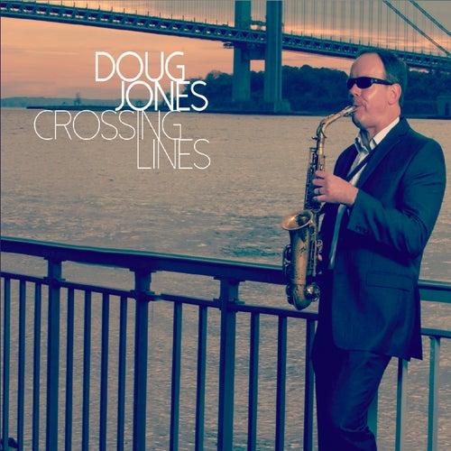 Crossing Lines von Doug Jones