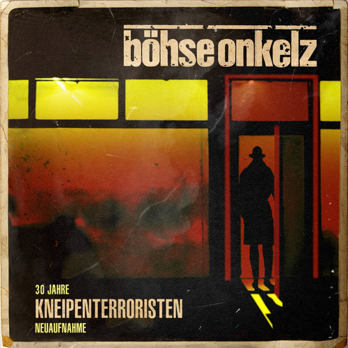 Kneipenterroristen (30 Jahre Kneipenterroristen - Neuaufnahme 2018) by Böhse Onkelz