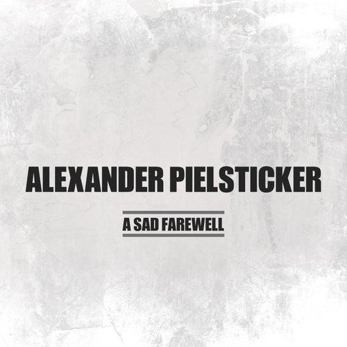 A Sad Farewell von Alexander Pielsticker