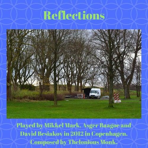 Reflections by Asger Baagøe Mikkel Mark