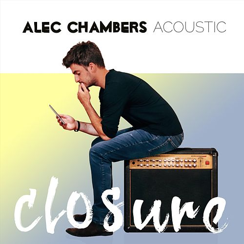 Closure (Acoustic) by Alec Chambers