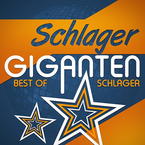 Schlager Giganten (Best of Schlager) von Various Artists