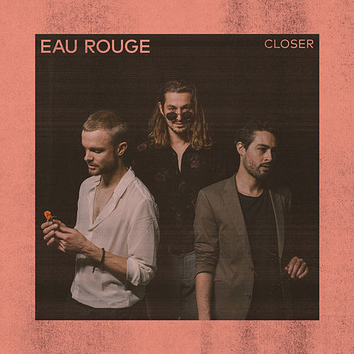 Closer by Eau Rouge