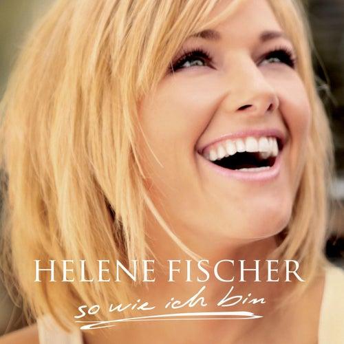 So Wie Ich Bin von Helene Fischer