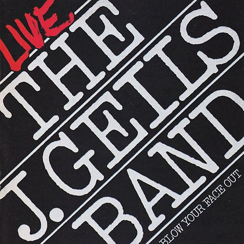 Live: Blow Your Face Out de J. Geils Band