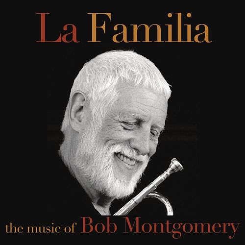 La Familia the Music of Bob Montgomery by Bob Montgomery