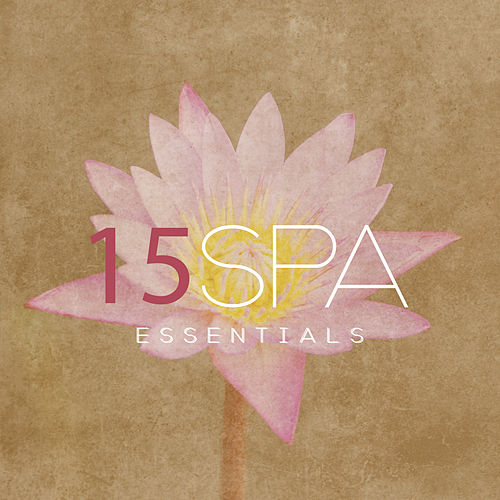 15 Spa Essentials by Relaxing Spa Music