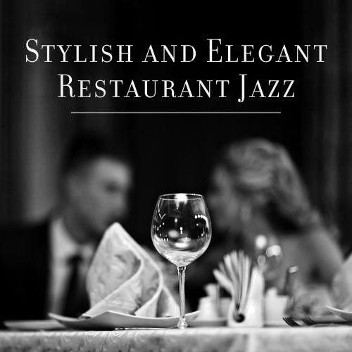 Stylish and Elegant Restaurant Jazz von Restaurant Music