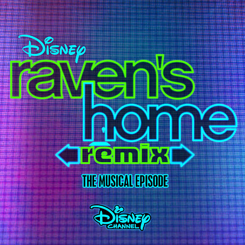 Raven's Home: Remix, The Musical Episode (Music from the TV Series) de Various Artists