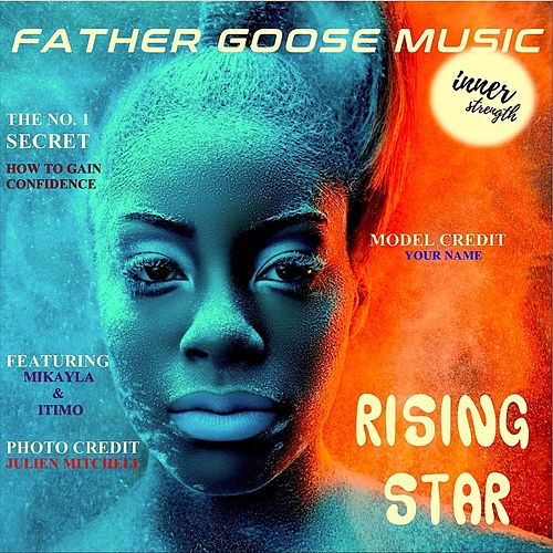 Rising Star (feat. Mikayla & Itimo) by Father Goose Music