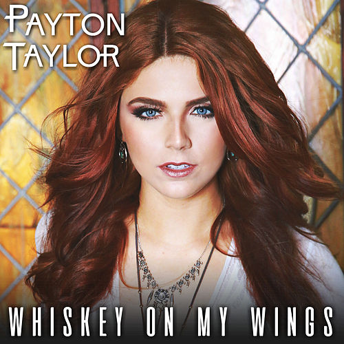 Whiskey on My Wings by Payton Taylor