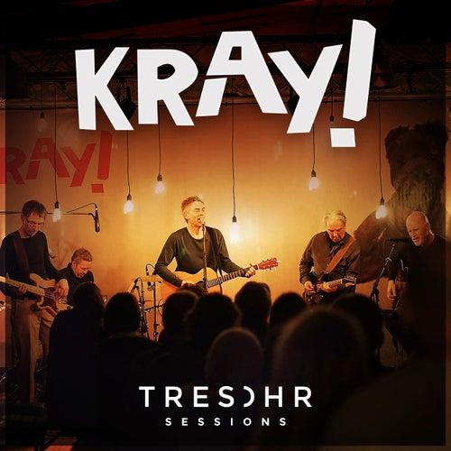KRAY! Tresohr Sessions von Kray!