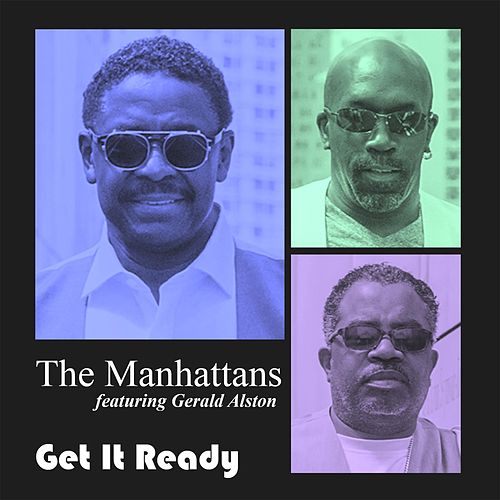 Get It Ready (feat. Gerald Alston) de The Manhattans