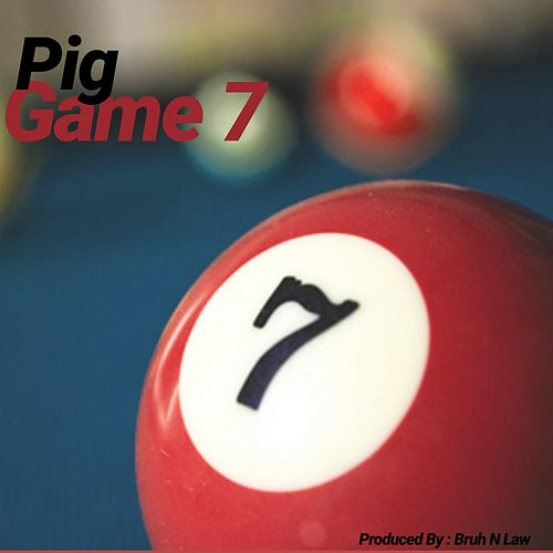 Game 7 by Pig