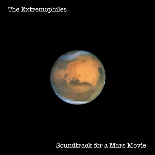 Soundtrack for a Mars Movie by Extremophiles