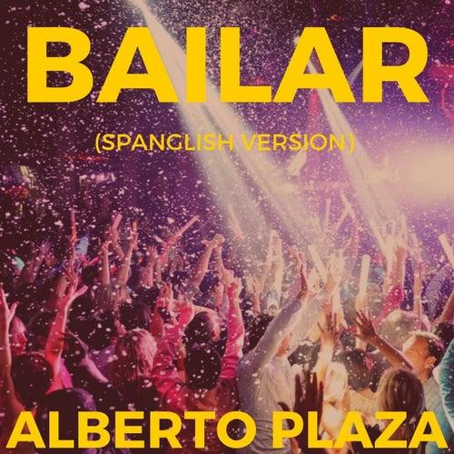 Bailar (Spanglish Version) de Alberto Plaza