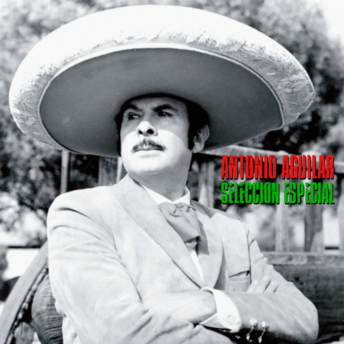 Selección Especial (Remastered) de Antonio Aguilar
