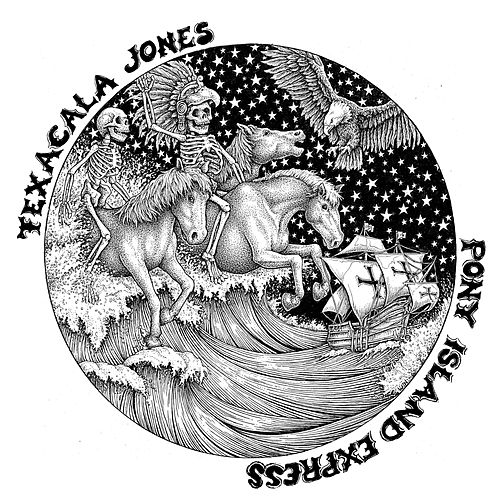 Texacala Jones Pony Island Express by Texacala Jones Pony Island Express