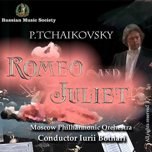 Tchaikovsky: Romeo and Juliet by Moscow Philharmonic Orchestra