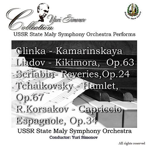 Glinka: Kamarinskaya - Liadov: Kikimora - Scriabin: Reveries, et al. by USSR State Maly Symphony Orchestra