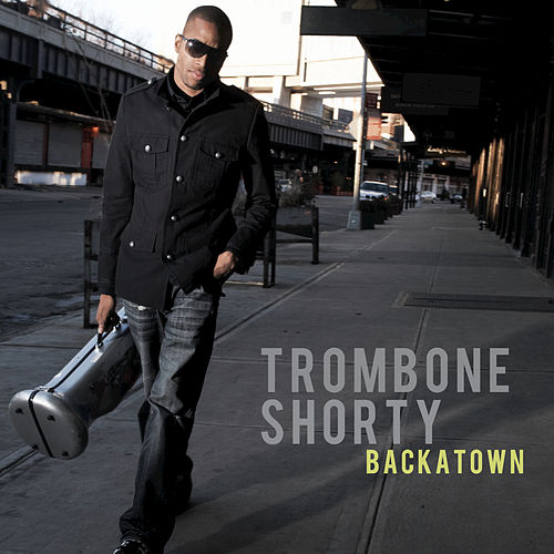 Backatown by Trombone Shorty