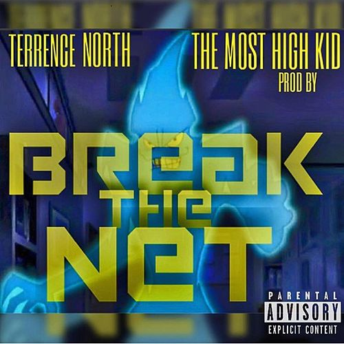 Break the Net von Terrence North