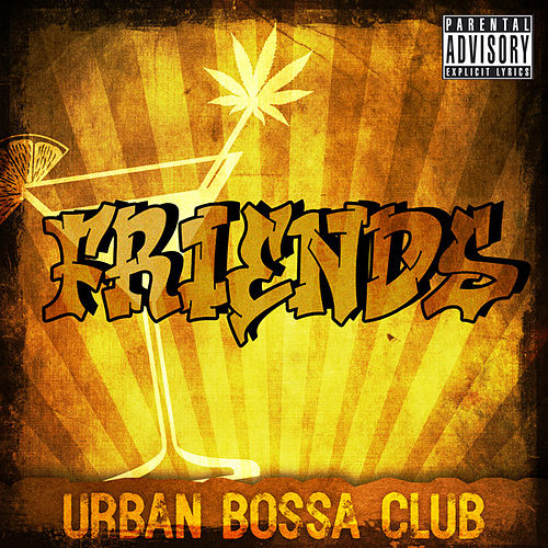 Friends by Urban Bossa Club