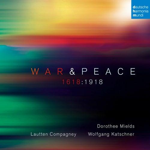 War & Peace - 1618:1918 by Lautten-Compagney