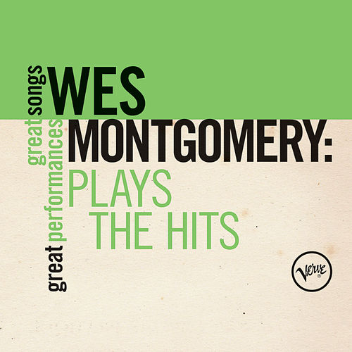 Plays The Hits (Great Songs/Great Performances) de Wes Montgomery