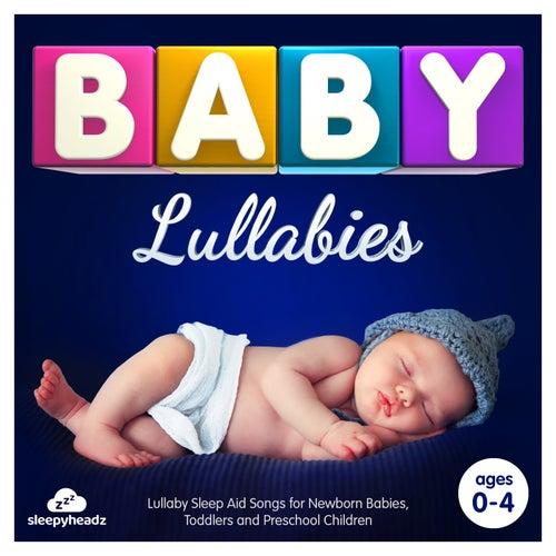 Baby Lullabies - Lullaby Sleep Aid Songs for Newborn Babies, Toddlers and Preschool Children (Best Of Deluxe Edition) de Various Artists