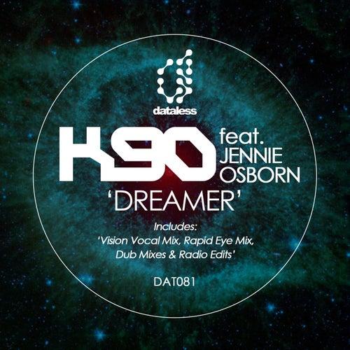 Dreamer (2018 Remixes) by K90