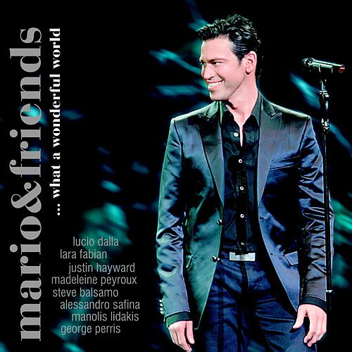 Mario & Friends...What a Wonderful World by Mario Frangoulis (Μάριος Φραγκούλης)