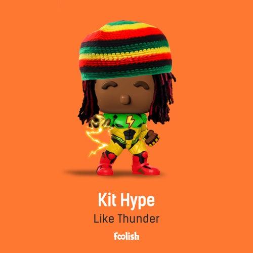 Like Thunder (Radio Edit) by Kit Hype