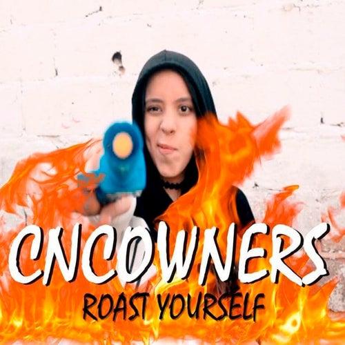 Cncowners Roast Yourself von Melanie Espinosa