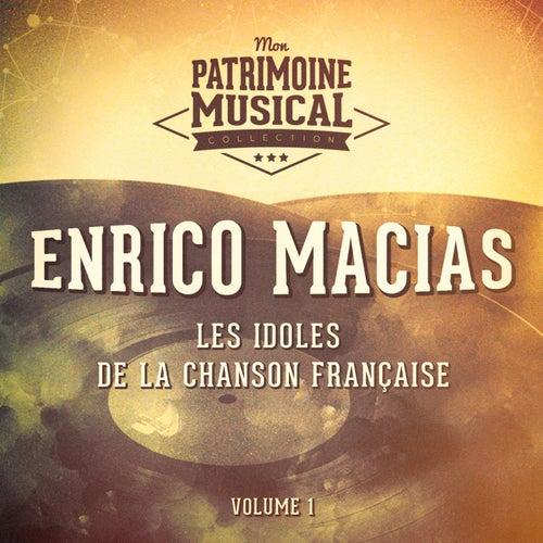 Les idoles de la chanson française : enrico macias, vol. 1 de Enrico Macias