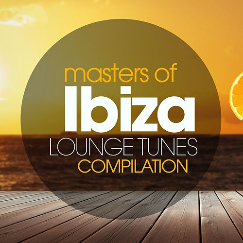 Masters of Ibiza Lounge Tunes Compilation de Various Artists