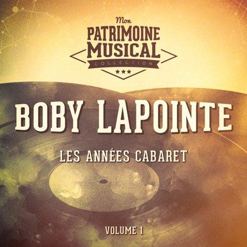 Les années cabaret : boby lapointe, vol. 1 de Boby Lapointe
